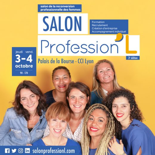 Profession'L 2019 : Salon de la reconversion professionnelle des femmes (Lyon)