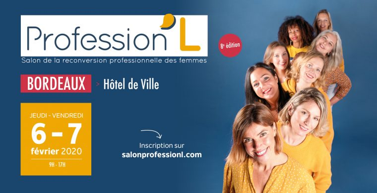 Profession'L 2020 : Salon de la reconversion professionnelle des femmes (Bordeaux)