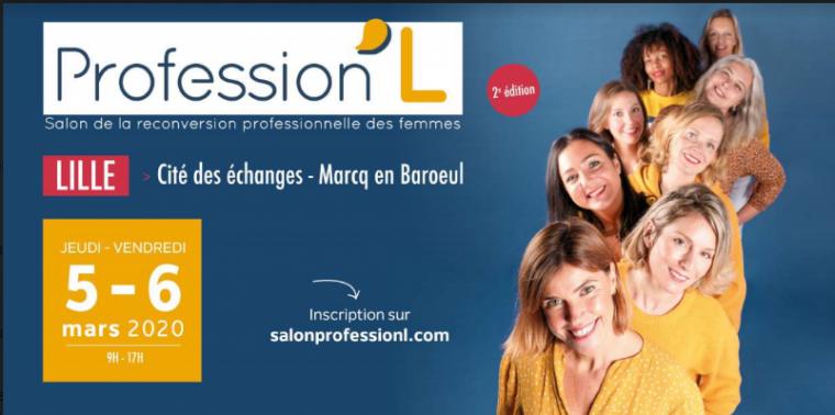 Profession'L 2020 : Salon de la reconversion professionnelle des femmes (Lille)