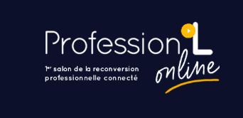 Profession'L Online : 1er salon de la reconversion professionnelle connecté