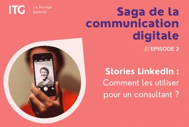 Stories LinkedIn : Comment les utiliser pour un consultant ?