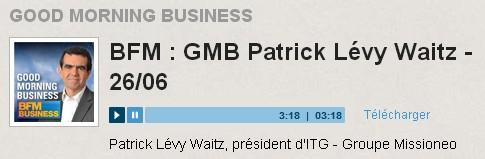 Podcast BFM GMB Patrick Lévy Waitz 26 juin 2013
